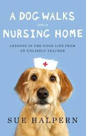 Book Cover Image - A Dog Walks into a Nursing Home
